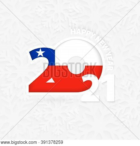 Happy New Year 2021 For Chile On Snowflake Background. Greeting Chile With New 2021 Year.