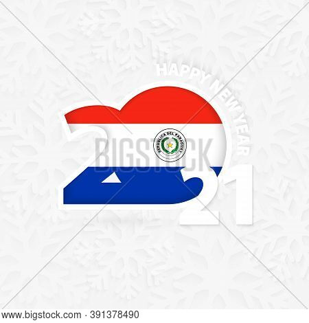 Happy New Year 2021 For Paraguay On Snowflake Background. Greeting Paraguay With New 2021 Year.