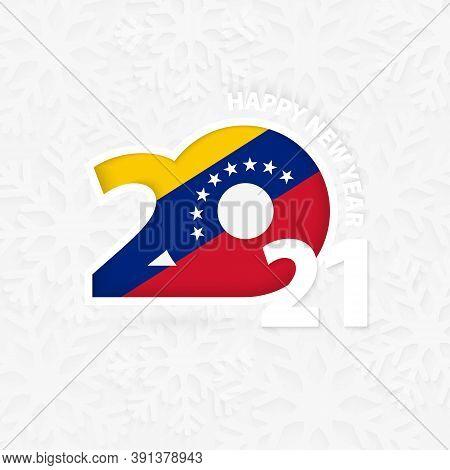Happy New Year 2021 For Venezuela On Snowflake Background. Greeting Venezuela With New 2021 Year.