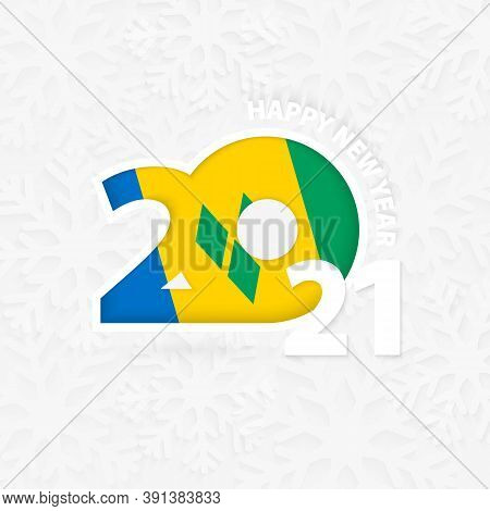Happy New Year 2021 For Saint Vincent And The Grenadines On Snowflake Background. Greeting Saint Vin