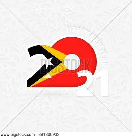 Happy New Year 2021 For East Timor On Snowflake Background. Greeting East Timor With New 2021 Year.