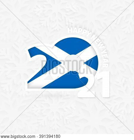 Happy New Year 2021 For Scotland On Snowflake Background. Greeting Scotland With New 2021 Year.