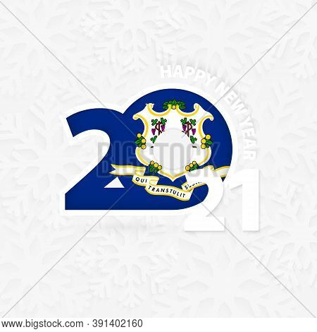 Happy New Year 2021 For Connecticut On Snowflake Background. Greeting Connecticut With New 2021 Year