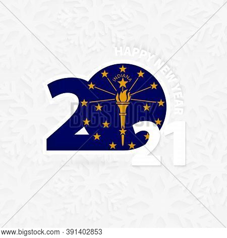 Happy New Year 2021 For Indiana On Snowflake Background. Greeting Indiana With New 2021 Year.