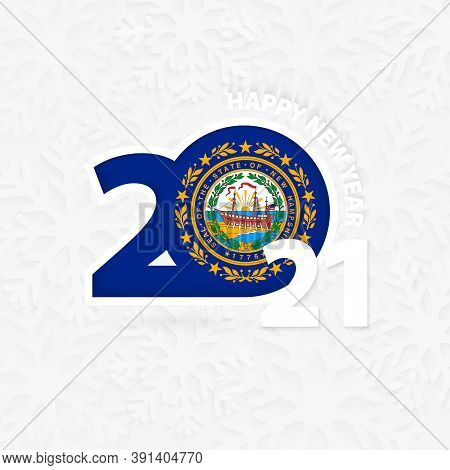 Happy New Year 2021 For New Hampshire On Snowflake Background. Greeting New Hampshire With New 2021