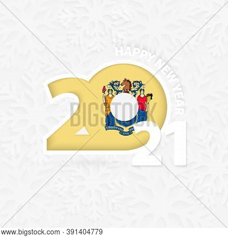 Happy New Year 2021 For New Jersey On Snowflake Background. Greeting New Jersey With New 2021 Year.