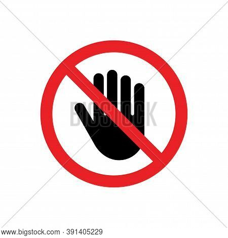 Don`t Touch Red Prohibition Sign. Human Hand And Warning Symbol Icon.