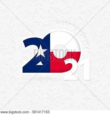 Happy New Year 2021 For Texas On Snowflake Background. Greeting Texas With New 2021 Year.