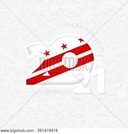 Happy New Year 2021 For District Of Columbia On Snowflake Background. Greeting District Of Columbia