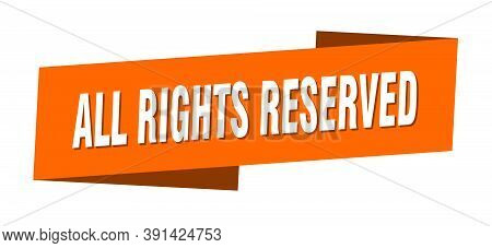 All Rights Reserved Banner Template. Ribbon Label Sign. Sticker