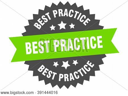 Best Practice Sign. Best Practice Green-black Circular Band Label