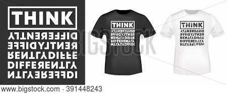 Think Differently Quote For T-shirt Typography, Stamp, Tee Print, Applique, Fashion Slogan, Badge, L