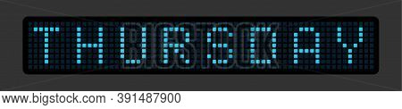 Thursday. The Name Of The Day Of The Week On The Glowing Electric Board. Vector Illustration.
