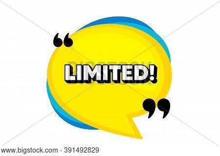 Limited Symbol. Yellow Speech Bubble Banner With Quotes. Special Offer Sign. Sale. Thought Speech Ba