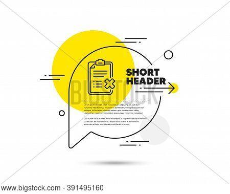 Reject Checklist Line Icon. Speech Bubble Vector Concept. Decline Document Sign. Delete File. Reject