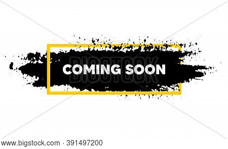 Coming Soon. Paint Brush Stroke In Box Frame. Promotion Banner Sign. New Product Release Symbol. Pai
