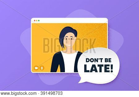 Dont Be Late. Video Conference Online Call. Special Offer Price Sign. Advertising Discounts Symbol.