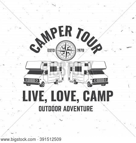 Camper Tour. Live, Love, Camp. Camping Quote. Vector Illustration. Concept For Shirt Or Logo, Print,