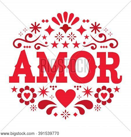 Amor Pattern, Valentine's Day Vector Greeting Card - Love, Mexican Folk Art Pattern With Flowers, He