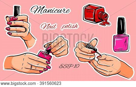 Vector Set Of Manicure. Bottles Of Nail Polish. Brush For Manicure. Hands With Nail Polish. Isolated