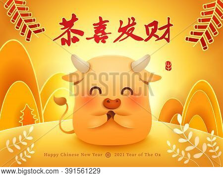 Cute Little Ox Greeting Gong Xi Gong Xi. Happy New Year 2021. The Year Of The Ox. Translation - (tit
