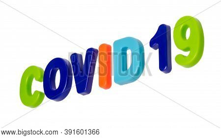 Coronavirus Pandemic, Text Covid-19 On A White Background. Covid-19 Official New Name Coronavirus Di