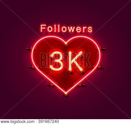 Thank You Followers Peoples, 3k Online Social Group, Neon Happy Banner Celebrate, Vector