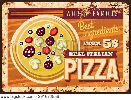 Italian Pizza Rusty Metal Plate, Vector Fast Food Vintage Rust Tin Sign. Street Junk Meal Retro Post