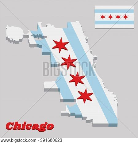 3d Map Outline And Flag Of Chicago, The City Of Chicago Is The Most Populous City In Illinois, Unite