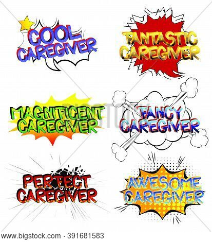Caregiver Comic Book Style Cartoon Words On Abstract Colorful Comics Background.