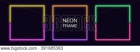 Neon Square Frame. Set Of Quadrate Neon Border In 2 Outline Parts. Geometric Shape With Copy Space,