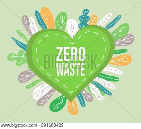 Zero Waste Poster. Eco Concept, No Trash Life. Lettering In Heart Form With Green Eco Leaves Eco Sty