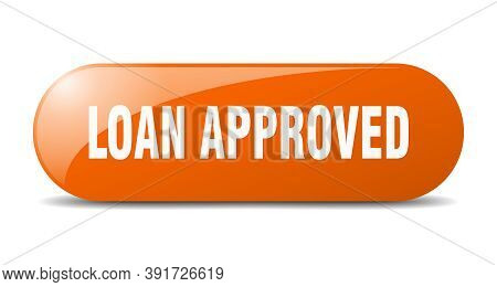 Loan Approved Button. Loan Approved Sign. Key. Push Button.