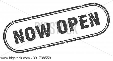 Now Open Stamp. Rounded Grunge Textured Sign. Label