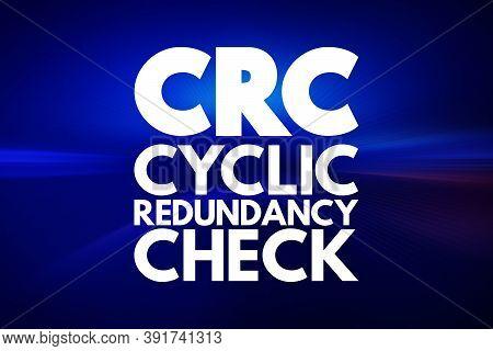 Crc - Cyclic Redundancy Check Acronym, Technology Concept Background