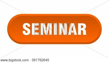 Seminar Button. Rounded Sign On White Background