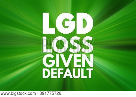 Lgd - Loss Given Default Acronym, Business Concept Background