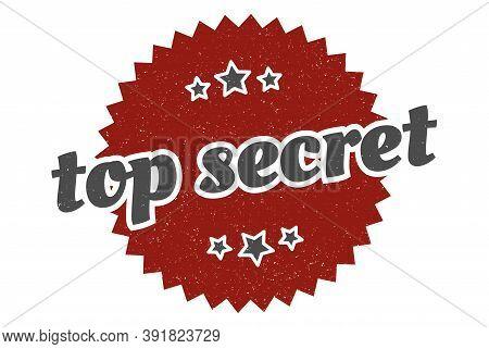 Top Secret Sign. Top Secret Round Vintage Retro Label. Top Secret