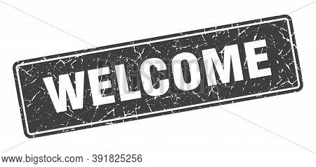 Welcome Stamp. Welcome Vintage Gray Label. Sign