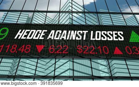 Hedge Against Losses Reduce Risk Stock Market Investment Ticker 3d Illustration