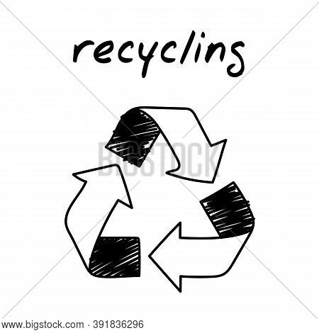 Recycling Symbol Handdrawn Illustration. Cartoon Vector Clip Art Of A Recycling Label With Arrows. B