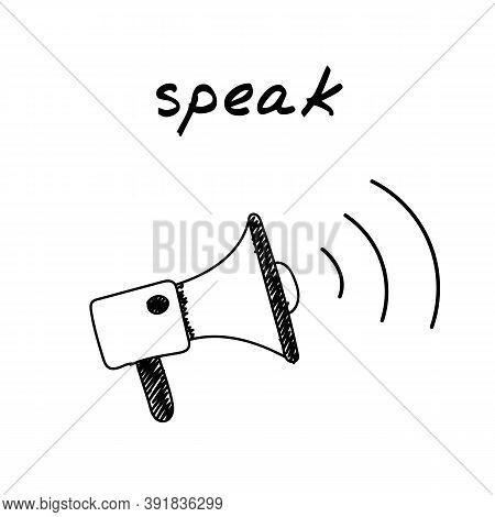 Megaphone Speaker Handdrawn Illustration. Cartoon Vector Clip Art Of Loudspeaker. Black And White Sk