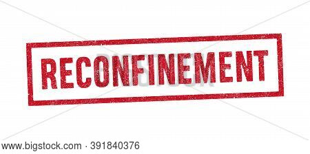 Vector Illustration Of The French Word Reconfinement (re-containment) In Red Ink Stamp