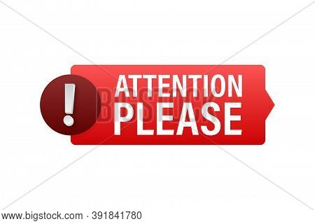 Banner With Attention Please. Red Attention Please Sign Icon. Exclamation Danger Sign. Alert Icon. V