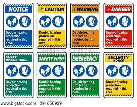 Double Hearing Protection Required In This Area With Ear Muffs & Ear Plugs