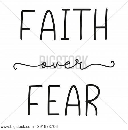 Fair Over Fear. Bible, Religious Churh Vector Quote. Lettering Typography Poster, Banner Design With