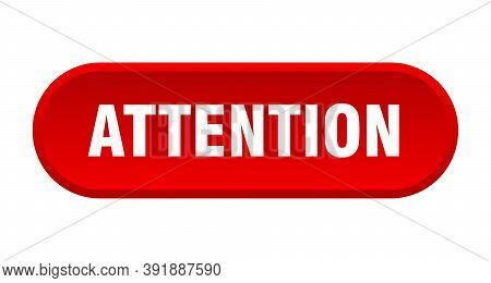 Attention Button. Attention Rounded Red Sign. Attention