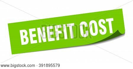 Benefit Cost Sticker. Benefit Cost Square Sign. Benefit Cost. Peeler