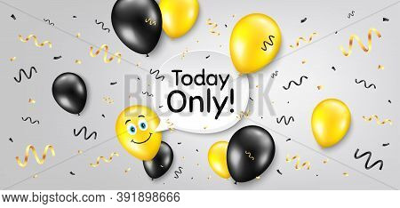 Today Only Sale Symbol. Balloon Confetti Vector Background. Special Offer Sign. Best Price. Smile Ba