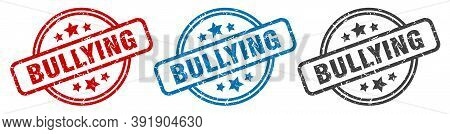 Bullying Stamp. Bullying Round Isolated Sign. Bullying Label Set